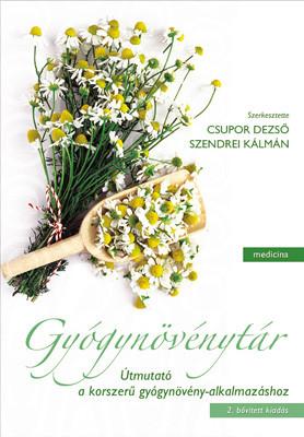 Gyógynövénytár - Útmutató a korszerű gyógynövény - alkalmazáshoz 2. bővített kiadás
