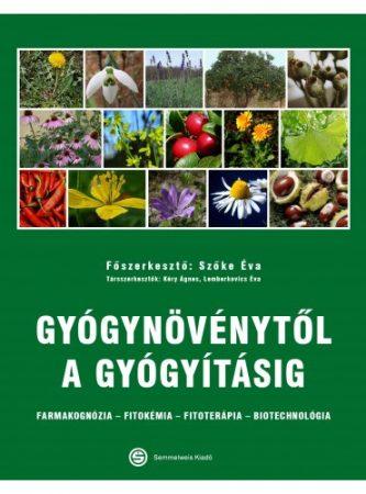 Gyógynövénytől a gyógyításig - Farmakognózia – Fitokémia – Fitoterápia – Biotechnológia